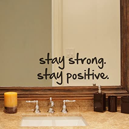 Stay strong stay positive quote mirror decal quotes vinyl wall decals inspirational motivation signs walls stickers
