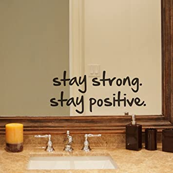Stay Strong Stay Positive Quote Mirror Decal Quotes Vinyl Wall Decals Walls  Stickers Home Decor (