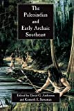 img - for The Paleoindian and Early Archaic Southeast book / textbook / text book