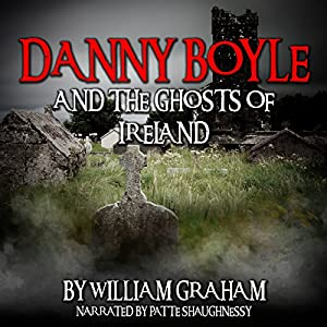 Danny Boyle and the Ghosts of Ireland Audiobook