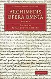 Archimedis Opera Omnia: Volume 2, Archimedis, 1108062563