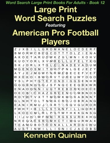 (Large Print Word Search Puzzles Featuring American Pro Football Players (Word Search Large Print Books For Adults) (Volume 12))