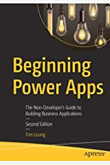 Beginning Power Apps: The Non-Developer's Guide to Building Business Applications Paperback
