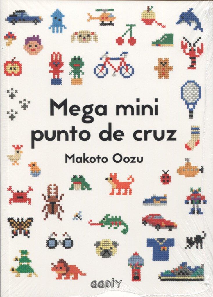 Mega mini punto de cruz. Cómo mezclar y combinar pequeños motivos en punto de cruz GGDiy: Amazon.es: Makoto Oozu: Libros