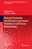 Material Parameter Identification and Inverse Problems in Soft Tissue Biomechanics (CISM International Centre for Mechanical Sciences)