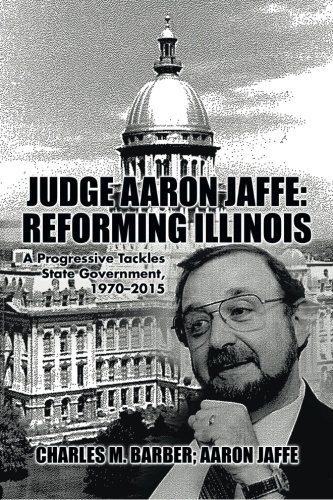 Judge Aaron Jaffe: Reforming Illinois