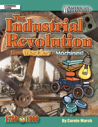 Industrial Revolution From Muscles to Machines! (American Milestones) [Marsh, Carole] (Tapa Blanda)
