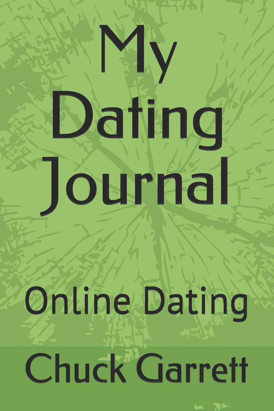 My Adventures in Online Dating: A Journal