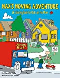 Max's Moving Adventure Coloring and Activities Book: A Coloring Book for Kids on the Move