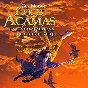 Lucie Acamas et les compagnons de l'Ordre Vert (Lucie Acamas 2) | Guy Morant