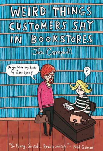 """Weird Things Customers Say in Bookstores"" av Jen Campbell"