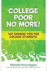 College Poor No More: 100 $avings Tips for College Students Paperback
