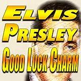Elvis Presley - Good Luck Charm