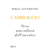 L'Abbraccio: Verso una cultura dell'incontro (Italian Edition) book cover