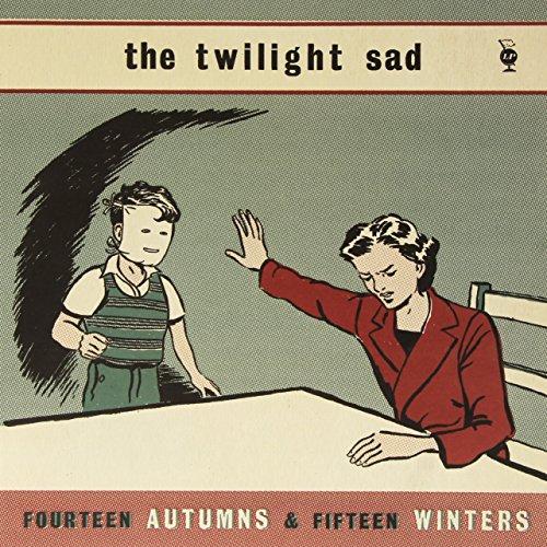 Twilight Sad - Fourteen Autumns & Fifteen Winters