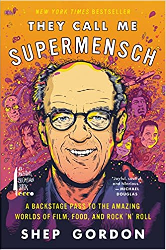 The They Call Me Supermensch by Shep Gordon travel product recommended by Matt Benn on Lifney.