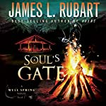 Soul's Gate:  A Well Spring Novel, Book 1 | James Rubart