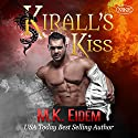 Kirall's Kiss Audiobook by M.K. Eidem Narrated by Griffin Murphy, Ian Gordon, Jennifer Gill