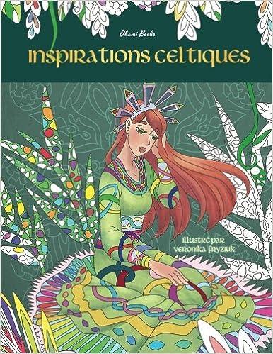 Coloriage Anti Stress Celtique.Inspirations Celtiques Relaxe Toi Ce Voyage Sera Magique