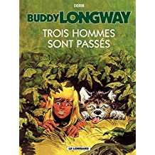 Buddy Longway - Tome 3 - Trois hommes sont passés (French Edition)