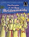 The Parable of the Ten Bridesmaids (Arch Books Bible Stories)