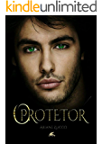 O Protetor: Confiar no anjo ou no monstro? (Trilogia Salva-me Livro 1) (Portuguese Edition)