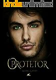 O Protetor: Confiar no anjo ou no monstro? (Trilogia Salva-me Livro 1)