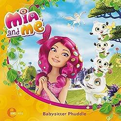 Babysitter Phuddle (Mia and Me - Neue Abenteuer 1)