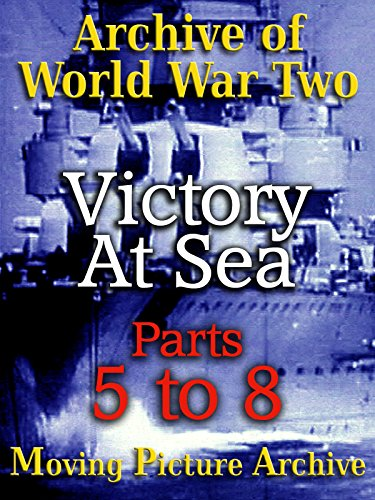 archive-of-world-war-two-victory-at-sea-parts-5-to-8