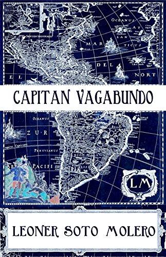 Descargar Libro Capitán Vagabundo Leoner Soto Molero