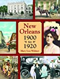 New Orleans 1900 To 1920, Mary Lou Widmer, 1589804015