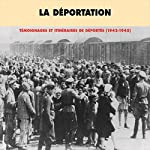 La déportation : témoignages et itinéraires de déportés (1942-1945)    Divers auteurs