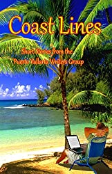 Coast Lines (Short Stories from The Puerto Vallarta Writers Group Book 1)