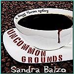 Uncommon Grounds | Sandra Balzo