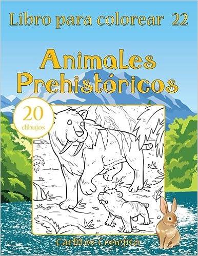 Libro para colorear Animales Prehistóricos: 20 dibujos (Volume 22 ...