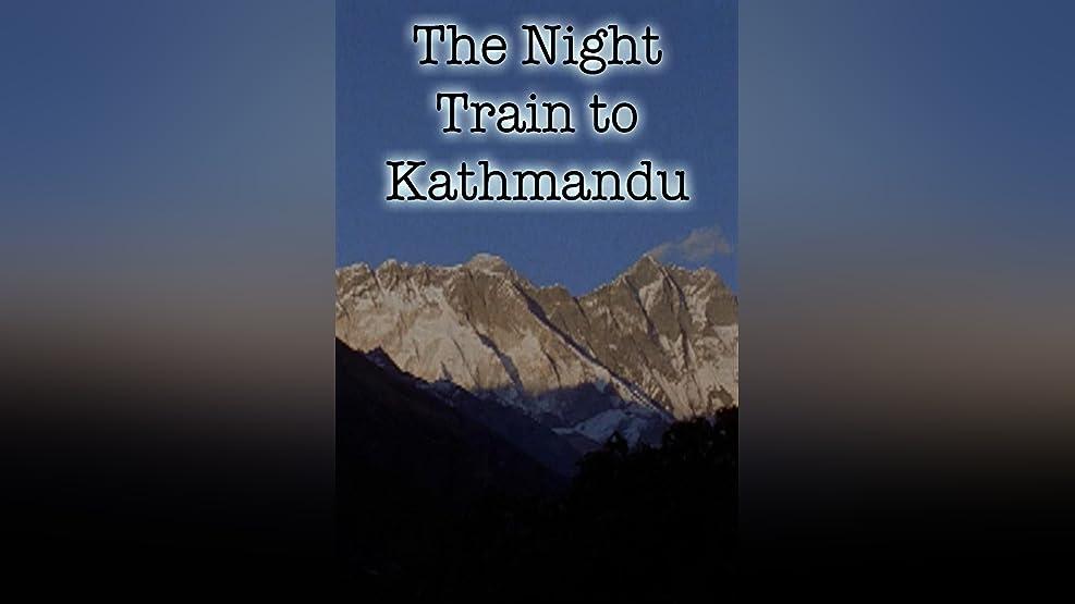 Night Train To Kathmandu