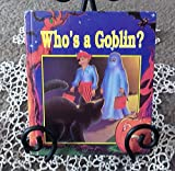 Who's a Goblin?