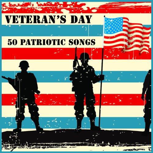 veterans day 50 patriotic songs - Patriotic Songs