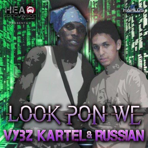 Look Pon We Rvssian Plays Vybz Kartel