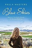 Blue Skies: Beyond The Dark Clouds Of Broken Thinking