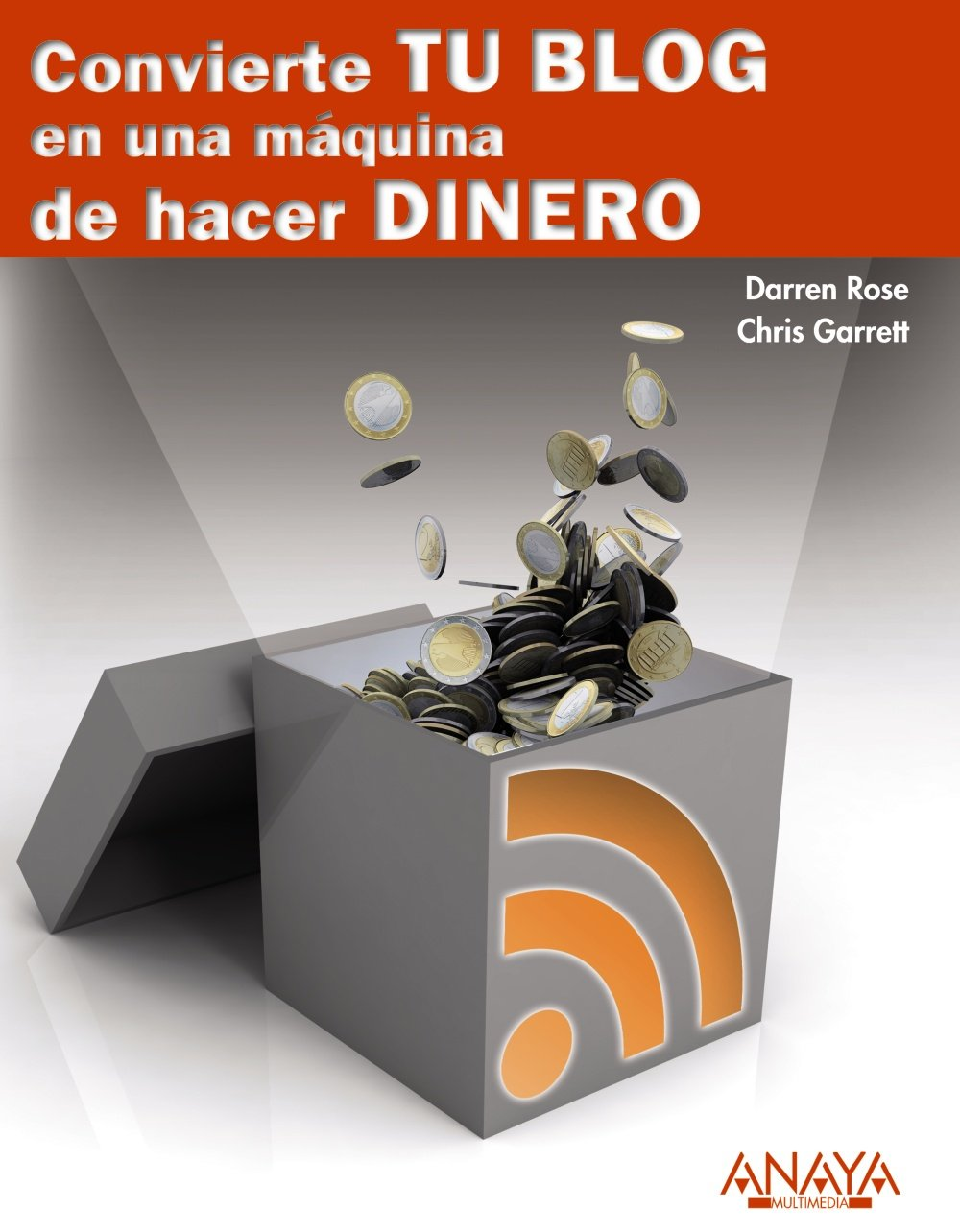 Convierte tu blog en una máquina de hacer dinero (Spanish) Paperback – January 1, 2011
