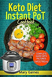 Keto Diet Instant Pot Cookbook: Healthy, Quick & Easy Instant Pot Recipes Ketogenic for Beginners'  & Advanced: High Fat & Low-Carb Meals' Guide For Your Pressure Cooker