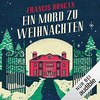 Hörbuch Weihnachten.Ein Mord Zu Weihnachten Hörbuch Download Amazon De Francis