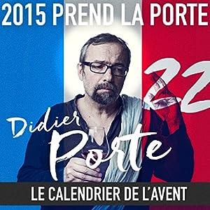 2015 prend la porte le calendrier de l 39 avent for Laporte phone book