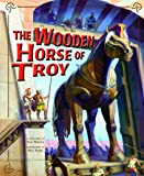 The Wooden Horse of Troy, Cari Retold by: Meister, 1404866701