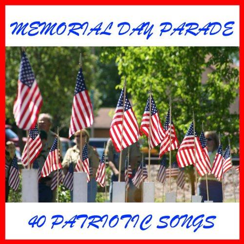 Memorial Day Parade: 40 Patriotic Songs By American Music