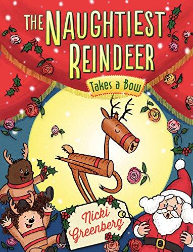 Naughtiest Reindeer Takes a Bow (The Naughtiest -