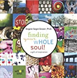 Finding Your wHOLE Soul, Angela Segal Glazer Ph.D., 0984572805