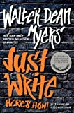 Just Write, Walter Dean Myers, 0062203894