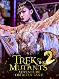 Trek of the Mutants: Adventure on Alien Land